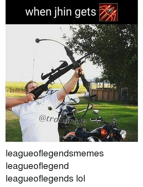 Lol, Memes, and 🤖: when jhin gets leagueoflegendsmemes leagueoflegend leagueoflegends lol