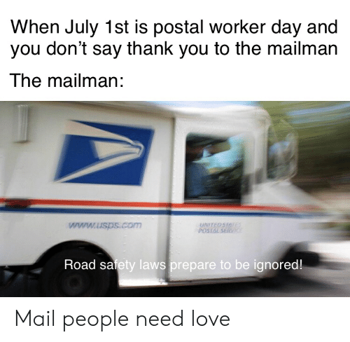 When July 1st Is Postal Worker Day And You Don T Say Thank You To