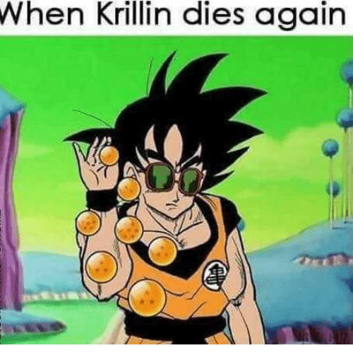 Krillin,  Again, and Krillin-Dies: When  Krillin dies again
