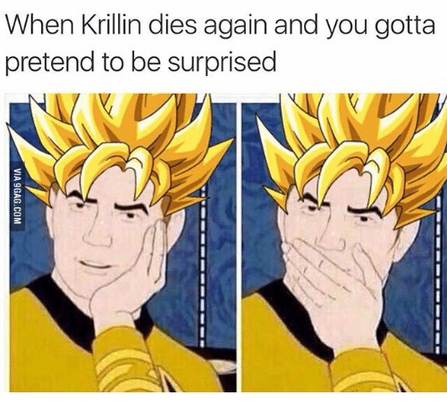 Krillin-Dies and Goku Derp Face: When Krillin dies again and you gotta  pretend to be surprised