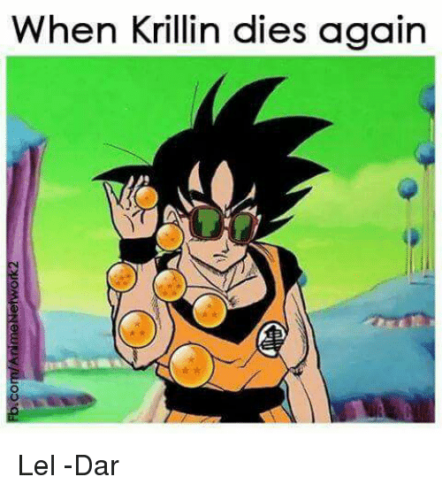 Dank, Krillin, and 🤖: When Krillin dies again Lel  -Dar