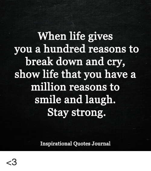 When Life Gives You A Hundred Reasons To Break Down And Cry Show
