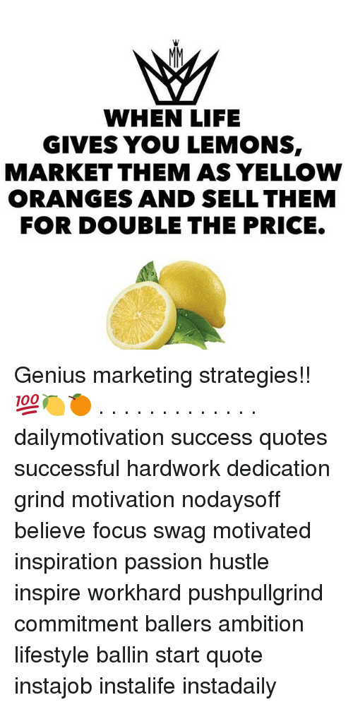 When Life Gives You Lemons Market Them As Yellow Oranges And Sell