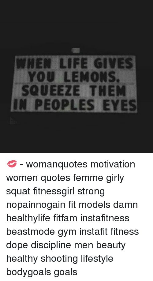 When Life Gives You Lemons Squeeze Them In Peoples Eyes