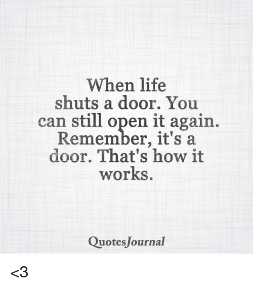 Life, Memes, And Work: When Life Shuts A Door. You Can Still