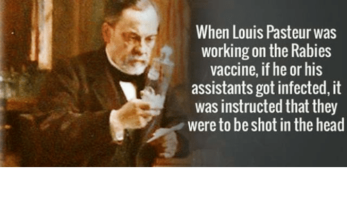 When Louis Pasteur Was Working On The Rabies Vaccine If He Or His