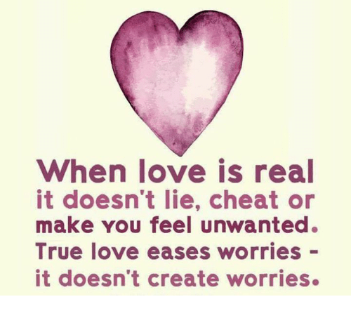when love is real it doesn t lie cheat or make you feel unwanted