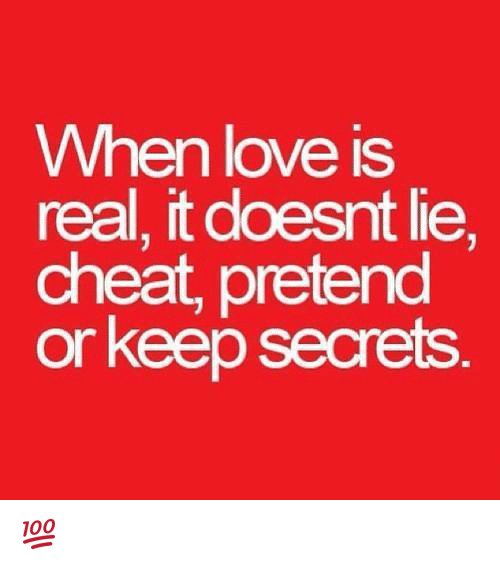 Cheating, Love, and Memes: When love is real, it doesnt lie,