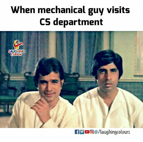 Indianpeoplefacebook, Rec, and Tun: When mechanical guy visits  CS department  LAUGHING  Colowrs  tun  REC 回s/laughingcolours