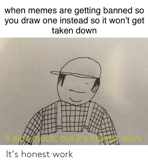 When Memes Are Getting Banned So You Draw One Instead So It Won't