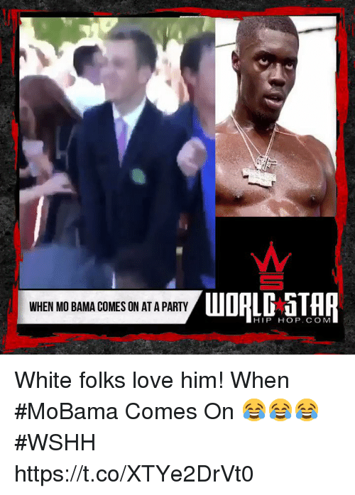 Love, Party, and Wshh: WHEN MO BAMA COMES ON AT A PARTY  HIP HOP. COM White folks love him! When #MoBama Comes On  😂😂😂 #WSHH https://t.co/XTYe2DrVt0