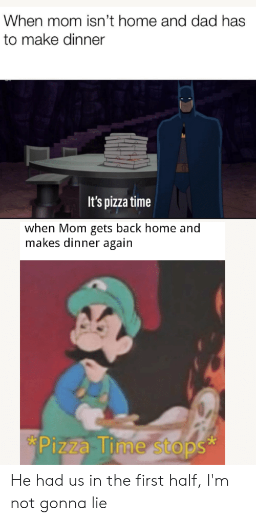 When Mom Isn T Home And Dad Has To Make Dinner It S Pizza Time