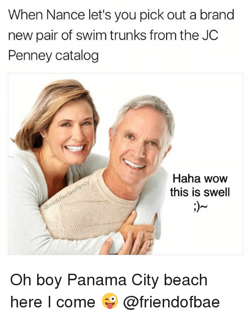 Memes, Trunks, and Wow: When Nance let's you pick out a brand  new pair of swim trunks from the JC  Penney catalog  Haha wow  this is swell Oh boy Panama City beach here I come 😜 @friendofbae
