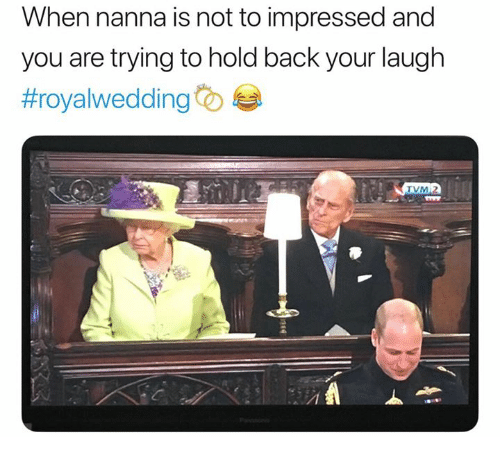 Memes, Wedding, and Back: When nanna is not to impressed and  you are trying to hold back your laugh  #roya!Wedding  O !  VM
