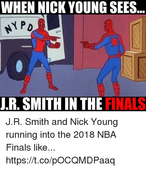 WHEN NICK YOUNG SEES R SMITH IN THE FINALS JR Smith And