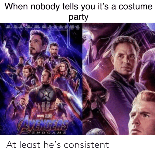 Party, You, and Costume: When nobody tells you it's a costume  party  VENGER At least he's consistent