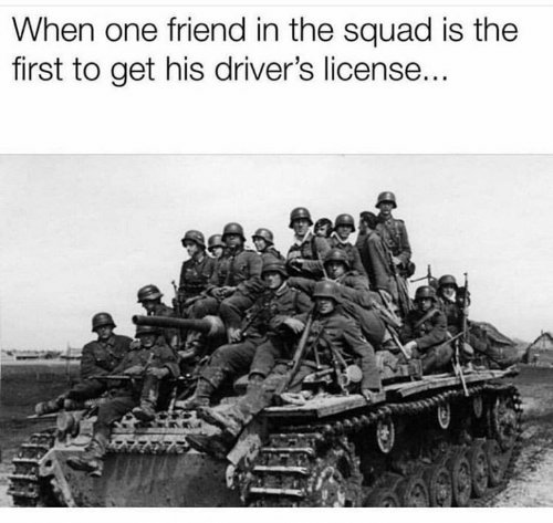 Squad, One, and Friend: When one friend in the squad is the  first to get his driver's license