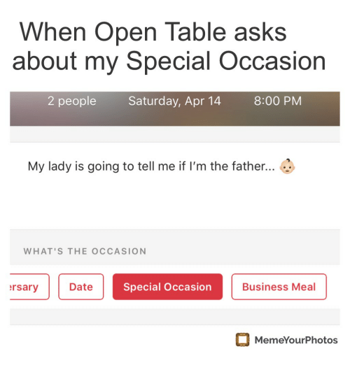 When Open Table Asks About My Special Occasion People Saturday Apr - What is open table