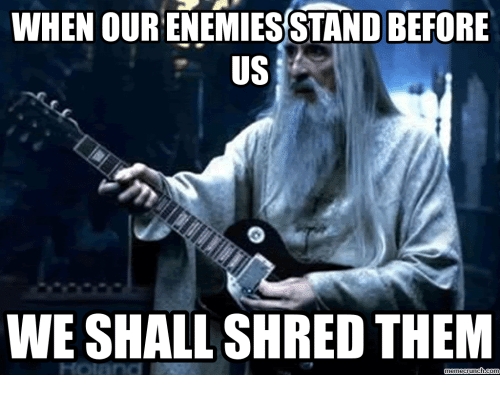 Enemies, Them, and Stand: WHEN OUR ENEMIES STAND BEFORE  US  WE SHALL SHRED THEM  memecrunch con