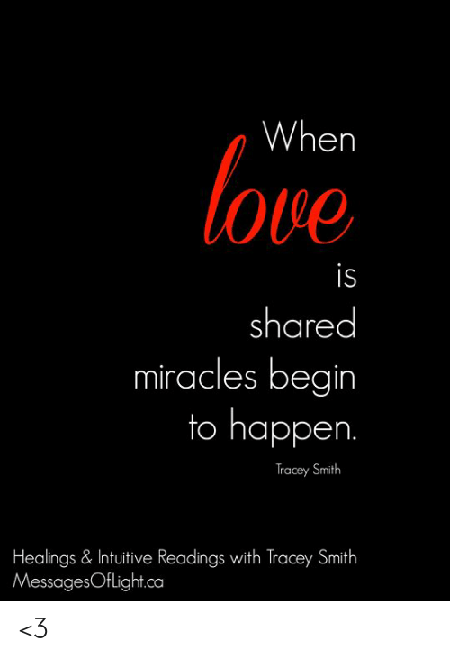 Memes, Miracles, and 🤖: When  OvO  is  IS  shared  to happen.  miracles begin  Tracey Smith  Healings & Intuitive Readings with Tracey Smith  MessagesOflight.ca <3