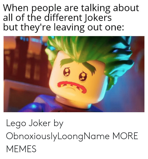 Dank, Joker, and Lego: When people are talking about  all of the different Jokers  but they're leaving out one: Lego Joker by ObnoxiouslyLoongName MORE MEMES