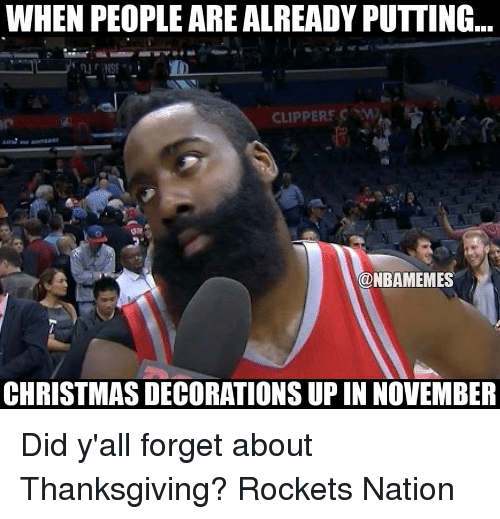 Captivating Memes, Thanksgiving, And Ups: WHEN PEOPLE AREALREADY PUTTING.. CLIPPERS C @