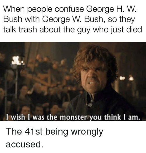 When People Confuse George H W Bush With George W Bush So They Talk