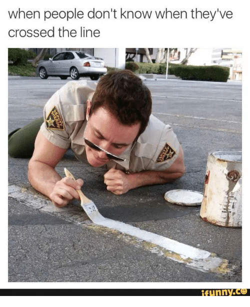 When People Don't Know When They've Crossed the Line ...