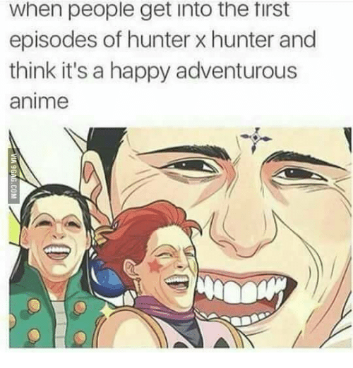 When People Get Into The Tirst Episodes Of Hunter X Hunter