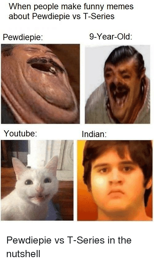 Funny, Memes, and youtube.com: When people make funny memes  about Pewdiepie vs T-Series  Pewdiepie  9-Year-Old  Youtube:  Indian: