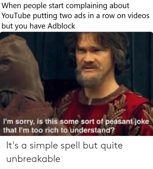 When People Start Complaining About Youtube Putting Two Ads In A Row