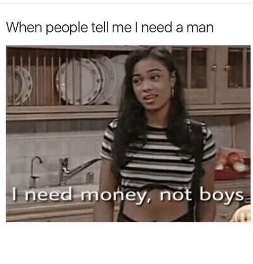 When People Tell Me L Need A Man I
