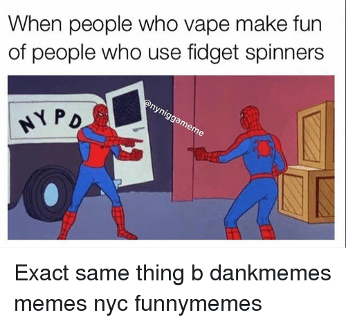 when people who vape make fun of people who use 25102873 ✅ 25 best memes about memes nyc memes nyc memes,Memes Nyc