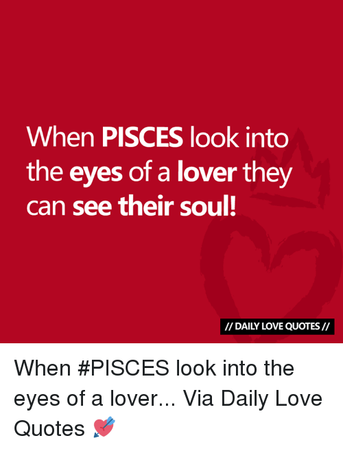 When PISCES Look Into the Eyes of a Lover They Can See Their ...