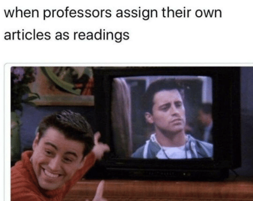 Own, Articles, and Their: when professors assign their own  articles as readings