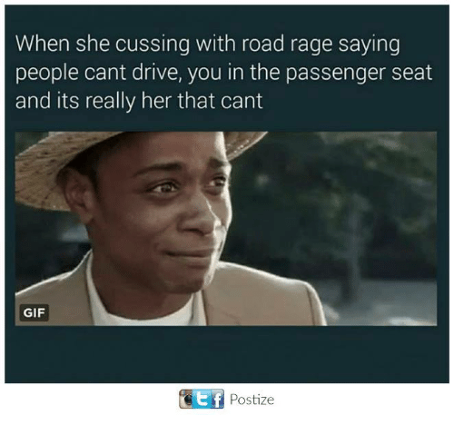 Funny, Gif, and Tumblr: When she cussing with road rage saying  people cant drive, you in the passenger seat  and its really her that cant  GIF  Postize