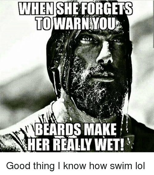 When She Forgets To Warn You Beards Make Her Really Wet Good