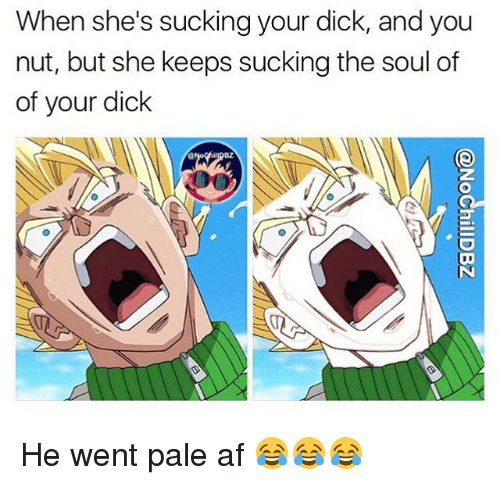 She sucked his nut out