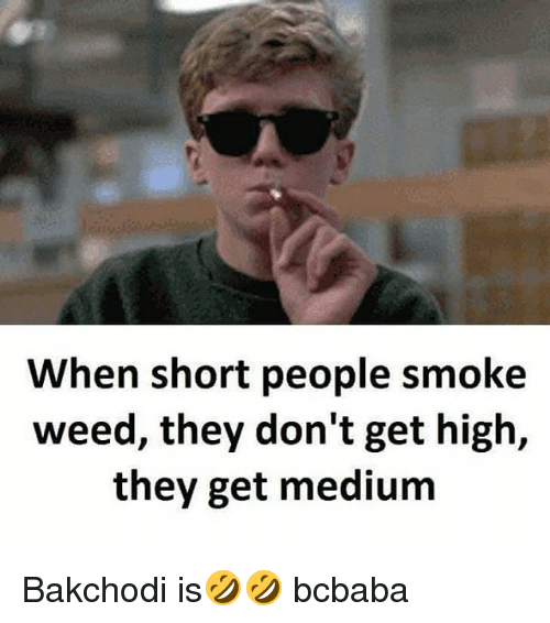 when short people smoke weed they dont get high they 27213017 ✅ 25 best memes about short people short people memes,Short People Meme
