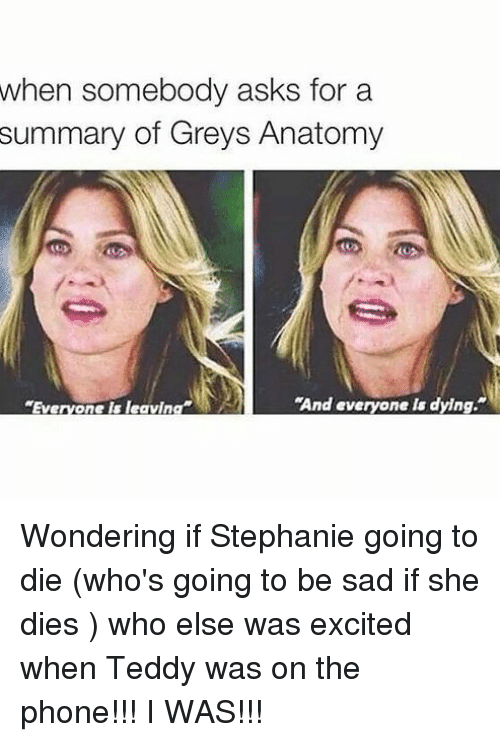 25 best memes about if she dies she dies if she dies she memes phone and greys anatomy when somebody asks for a summary of greys ccuart Image collections