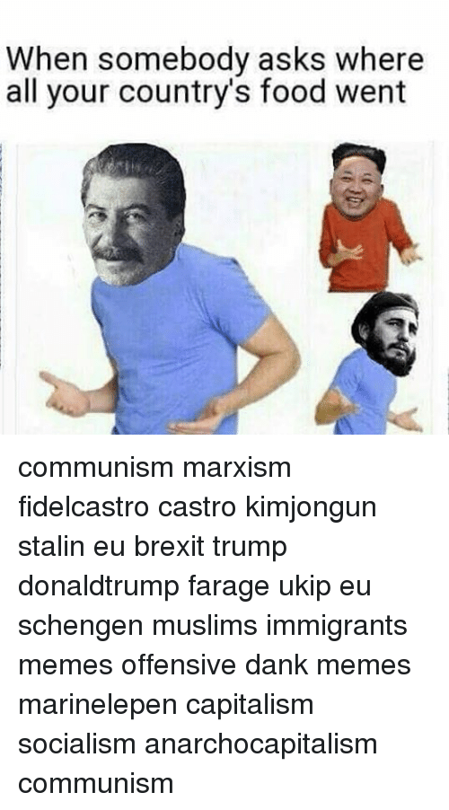 when somebody asks where all your countrys food went communism 11108887 25 best ghetto memes memes dank memees memes, hitlerism memes