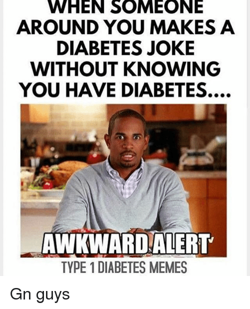 When Someone Around You Makes A Diabetes Joke Without Knowing You