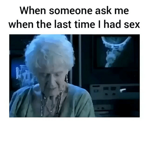The last time i had sex