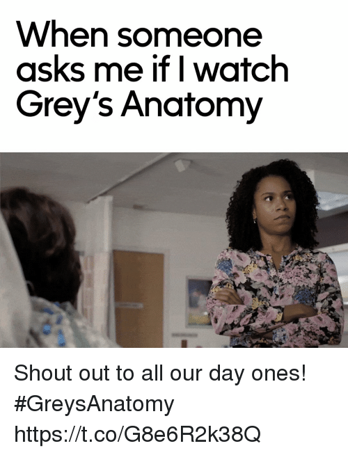 When Someone Asks Me if I Watch Grey\'s Anatomy Shout Out to All Our ...
