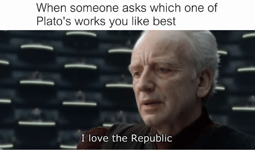 Love, Best, and Rough Roman: When someone asks which one of  Plato's works you like best  I love the Republic