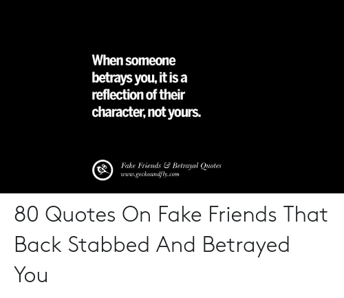 when someone betrays youit is a reflection of their character not