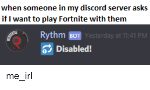 When Someone in My Discord Server Asks if I Want to Play Fortnite