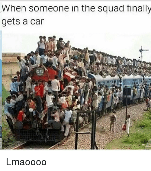 Funny, Squad, and Car: When someone in the Squad tinally  gets a car Lmaoooo