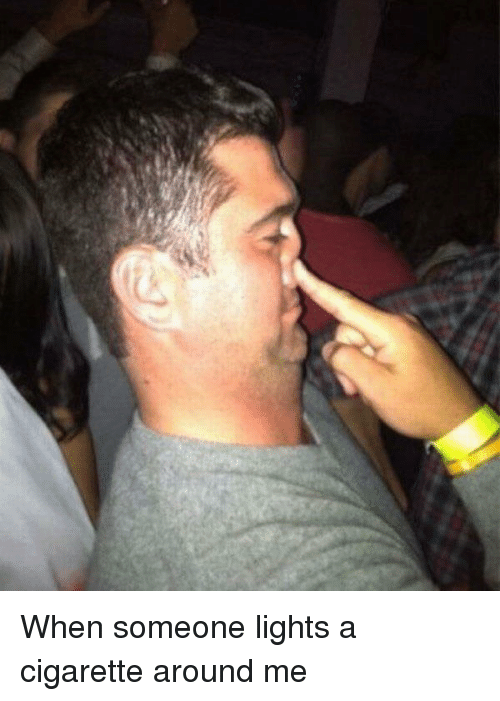 Memes Cigarette and ? When someone lights a cigarette around me  sc 1 st  Me.me & ? 25+ Best Memes About Lighting a Cigarette | Lighting a ... azcodes.com