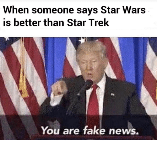 when someone says star wars is better than star trek 15309528 when someone says star wars is better than star trek you are fake